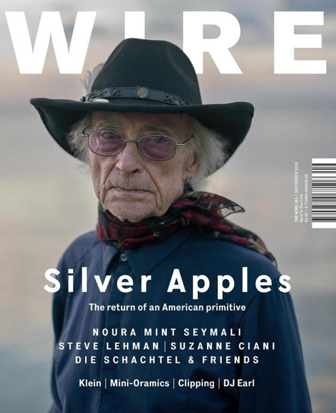 The Wire Issue 391 - September 2016 [Silver Apples]