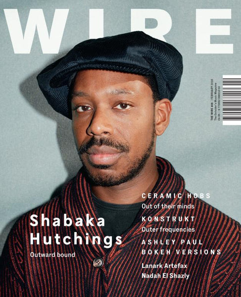 The Wire Issue 408 - February 2018 [Shabaka Hutchings]