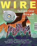 The Wire Issue 437 July 2020 (Tangerine Dream)