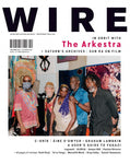 The Wire Issue 440 - October 2020 [The Arkestra]