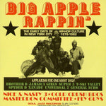 Big Apple Rappin' - The Early Days Of Hip-Hop Culture In New York City 1979-1982)