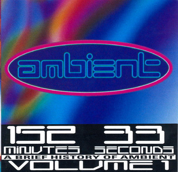 Ambient: A Brief History Of Ambient Volume One