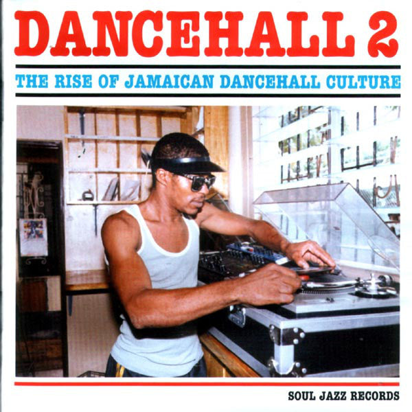 Dancehall 2 - The Rise Of Jamaican Dancehall Culture [2CD]