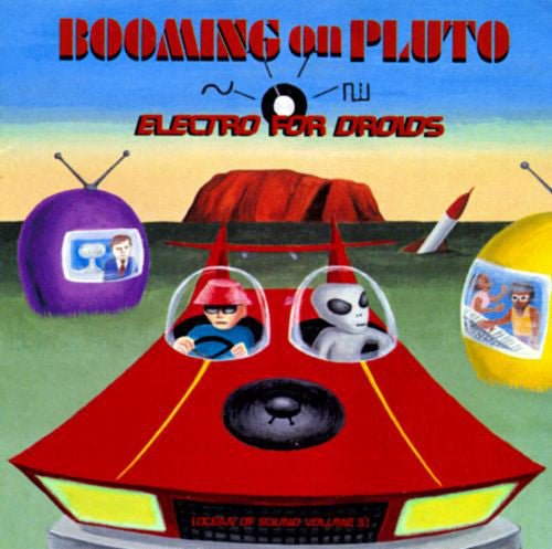 Ocean Of Sound Volume 3 - Booming On Pluto: Electro For Droids