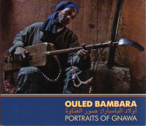 Ouled Bambara: Portraits Of Gnawa