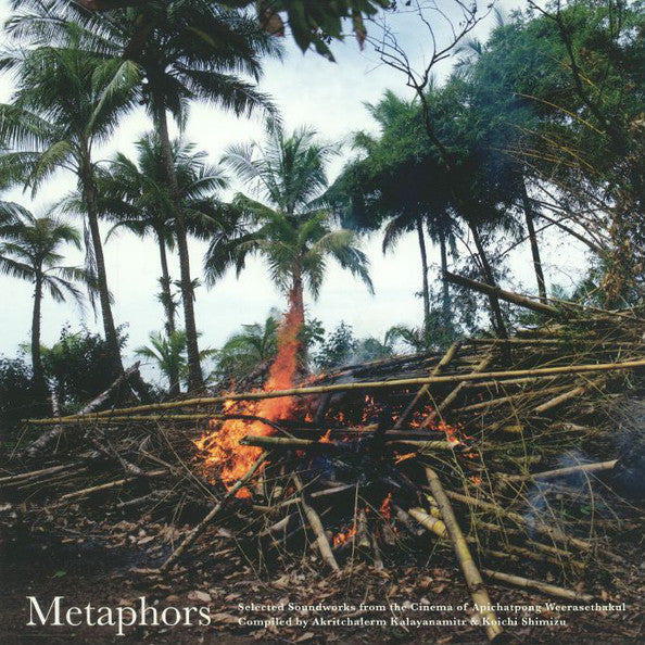 Metaphors - Selected Soundworks from the Cinema of Apichatp
