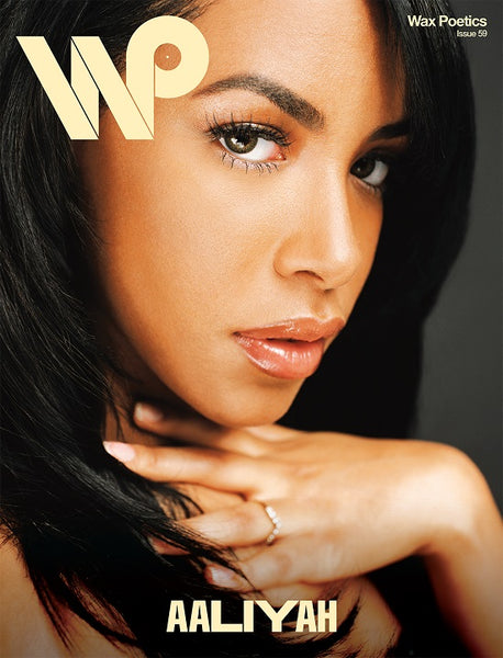 Wax Poetics #59 Summer 2014 (Aaliyah/ Kelela)