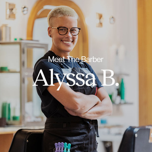 Meet The Barber - Alyssa