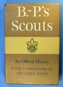 B.-P's Scouts An Official History with a Foreword by the Chief Scout