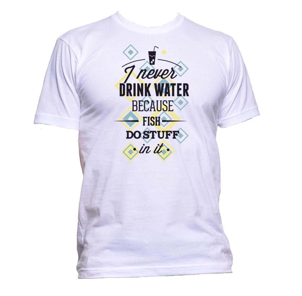 AppleWormDesign • I Never Drink Water Because Fish Do Stuff In It gift - Men's T-Shirt •