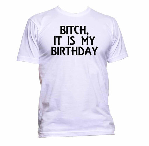 AppleWormDesign • Bitch It Is My Birthday gift - Men's T-Shirt •