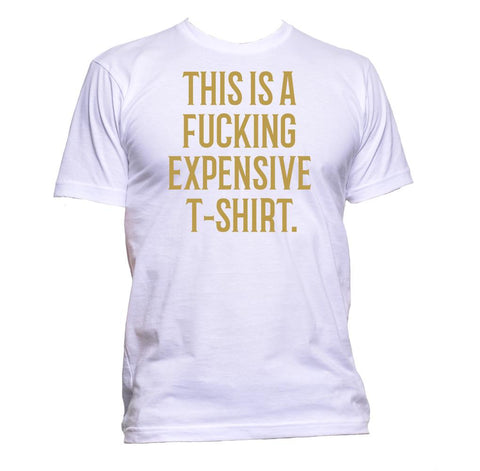 AppleWormDesign • This Is A Fcking Expensive T-Shirt gift - Men's T-Shirt •