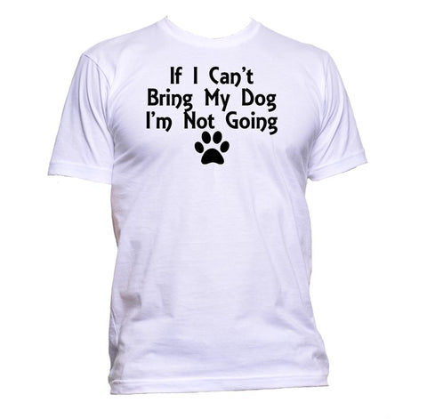 AppleWormDesign • If I Can't Bring My Dog I'm Not Going gift - Men's T-Shirt •