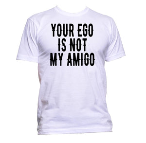 AppleWormDesign • Your Ego Is Not My Amigo gift - Men's T-Shirt •