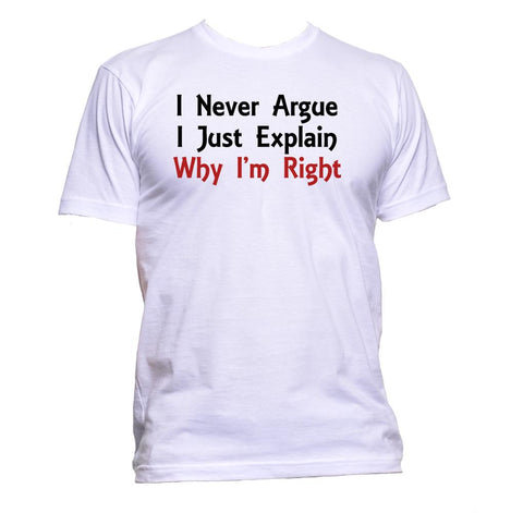 AppleWormDesign • I Never Argue I Just Explain Why I'm Right gift - Men's T-Shirt •