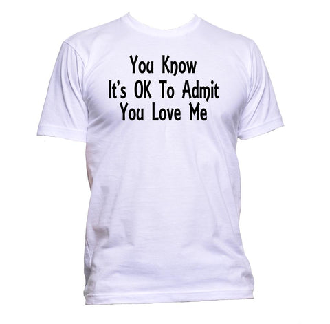 AppleWormDesign • You Know Its Ok To Admit You Love Me Humor gift - Men's T-Shirt •