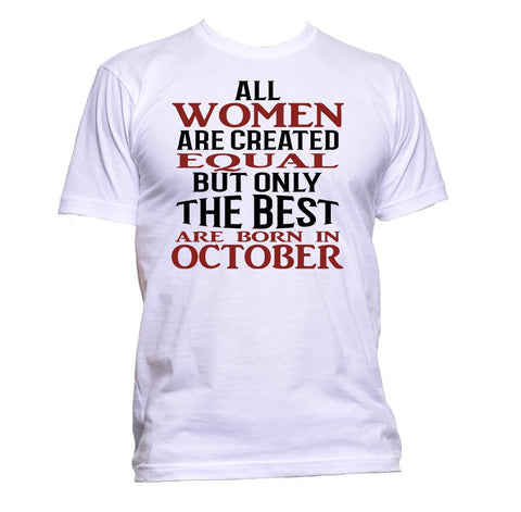 AppleWormDesign • All Women Are Created Equal But Only The Best Are Born In October gift - Men's T-Shirt •