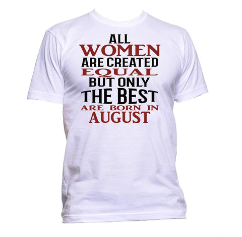 AppleWormDesign • All Women Are Created Equal But Only The Best Are Born In August gift - Men's T-Shirt •