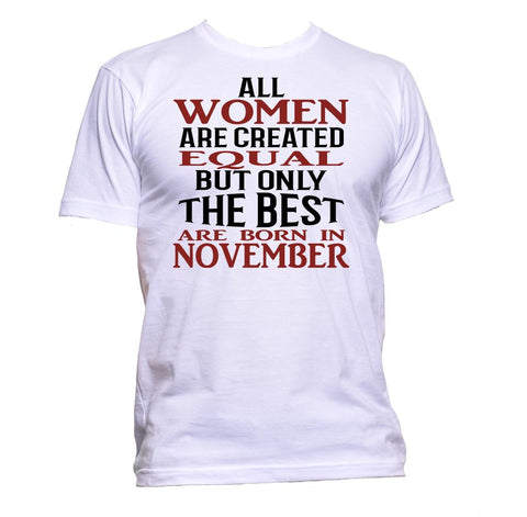 AppleWormDesign • All Women Are Created Equal But Only The Best Are Born In November gift - Men's T-Shirt •