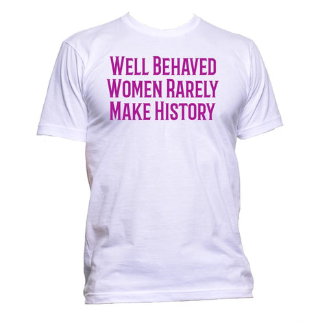 AppleWormDesign • Well Behaved Women Rarely Make History gift - Men's T-Shirt •