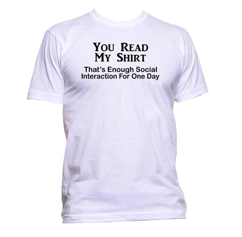 AppleWormDesign • You Read My Shirt That's Enough Social Interaction For One Day gift - Men's T-Shirt •