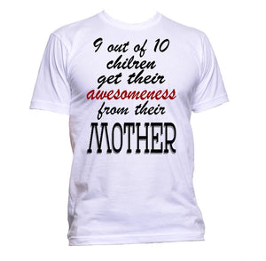 AppleWormDesign • 9 out of 10 Children Get Their Awesomeness From Their Mother gift - Men's T-Shirt •