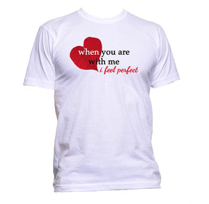 AppleWormDesign • When You Are With Me I Feel Perfect Love With Heart Valentine's gift - Men's T-Shirt •