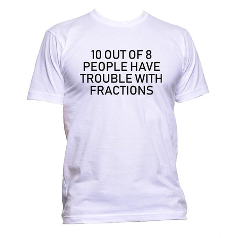 AppleWormDesign • 10 Out Of 8 People Have Trouble With Fractions gift - Men's T-Shirt •