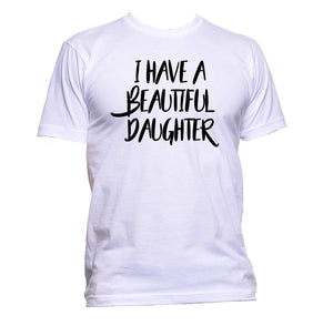 AppleWormDesign • I Have A Beautiful Daughter gift - Men's T-Shirt •