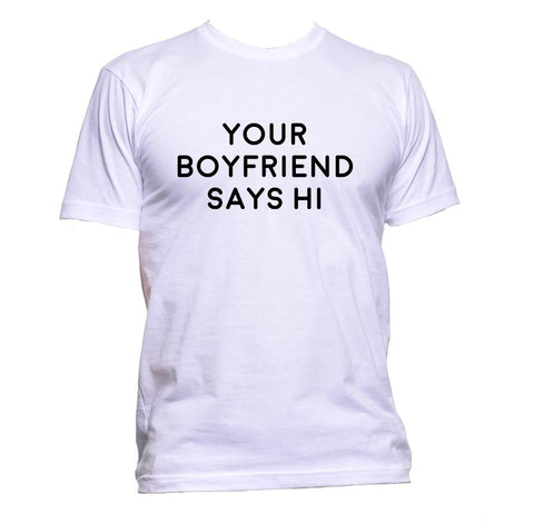 AppleWormDesign • Your Boyfriend Says Hi gift - Men's T-Shirt •