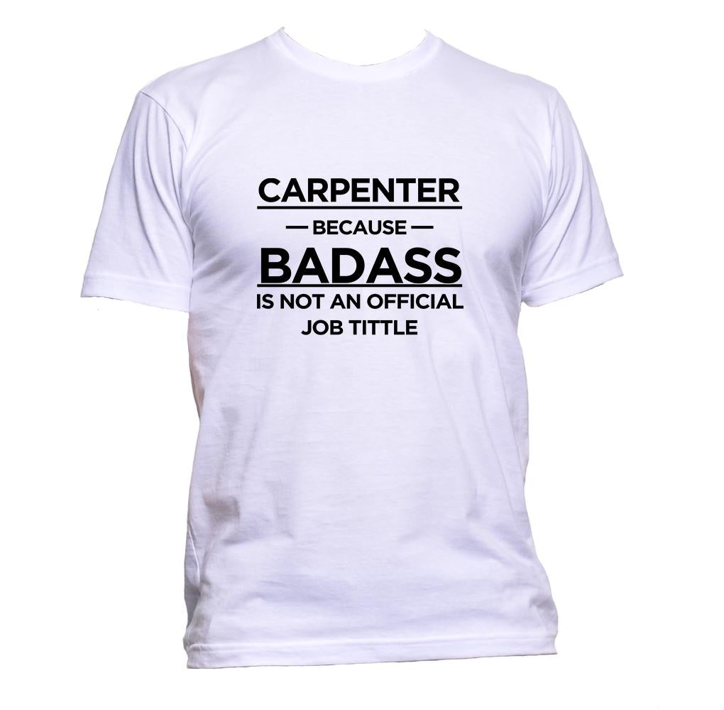 AppleWormDesign • Carpenter Because Badass Is Not An Official Job Title gift - Men's T-Shirt •