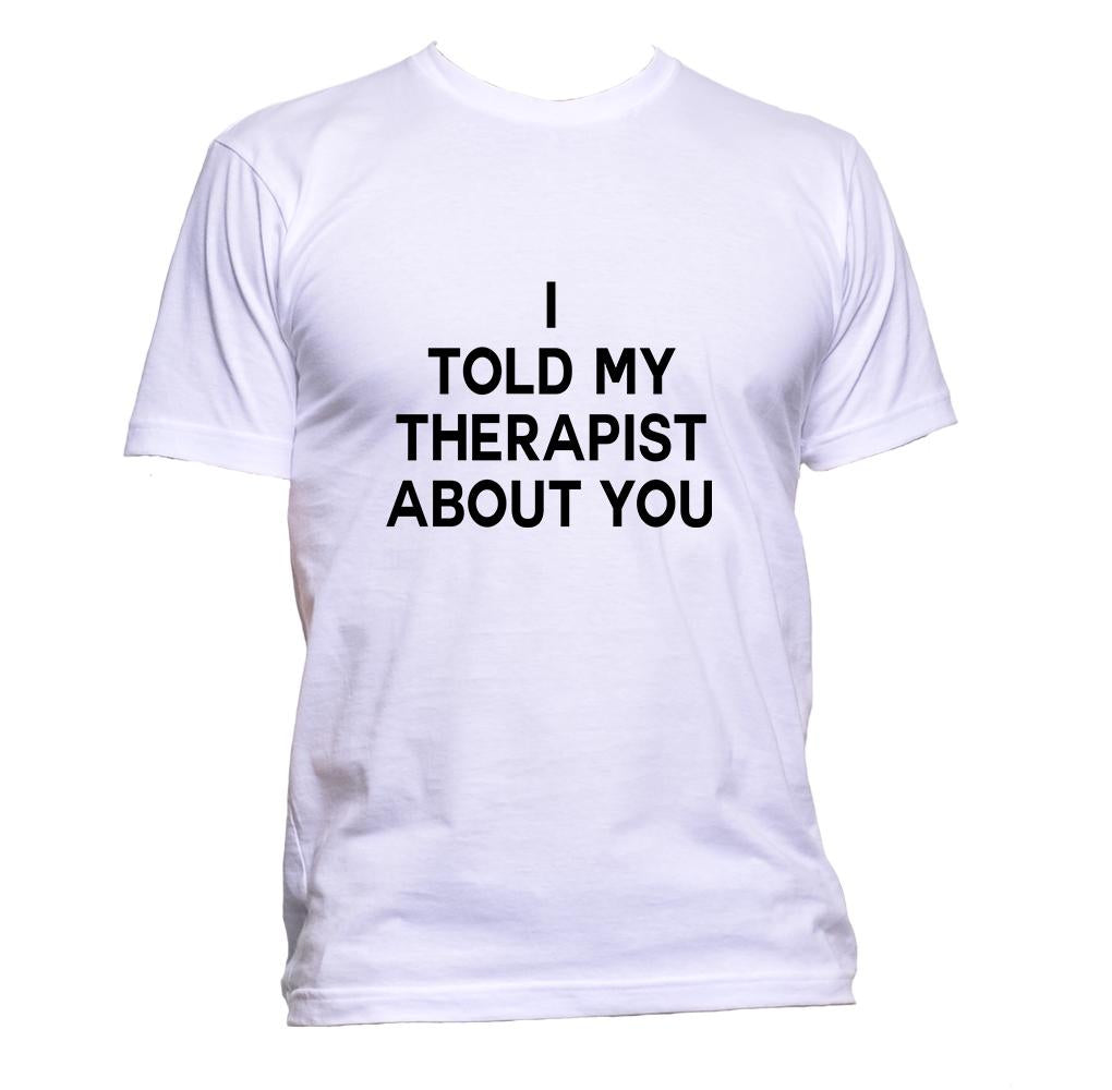 AppleWormDesign • I Told My Therapist About You gift - Men's T-Shirt •