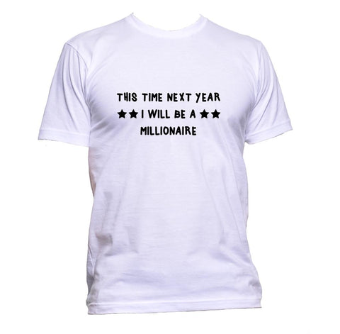 AppleWormDesign • This Time Next Year I Will Be A Millionaire gift - Men's T-Shirt •