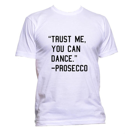 AppleWormDesign • Trust Me You Can Dance - Prosecco gift - Men's T-Shirt •