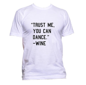 AppleWormDesign • Trust Me You Can Dance - Wine gift - Men's T-Shirt •