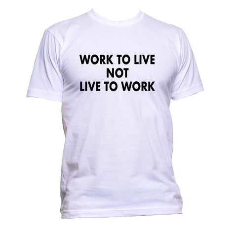 AppleWormDesign • Work To Live Not Live To Work gift - Men's T-Shirt •