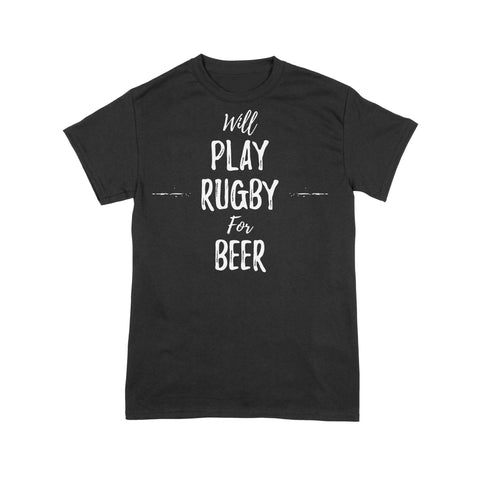 Will Play Rugby For Beer T-Shirt