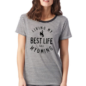 Ladies Living My Best Life in Wyoming Steamboat Striped Tee