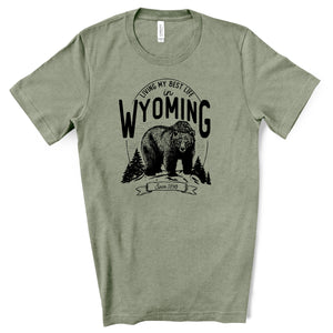Bear Living My Best Life in Wyoming olive T-shirt