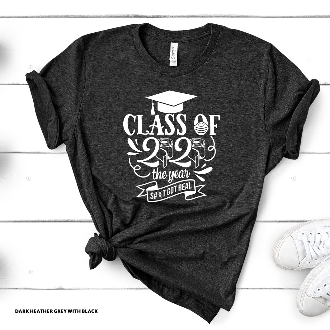 Class of 2020 - S**T Got Real - Grey T-shirt