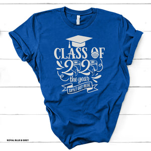 Class of 2020 - S**T Got Real - Royal Blue T-shirt