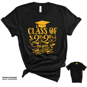 Wright Panthers Class of 2020 - S**T Got Real - Black T-shirt