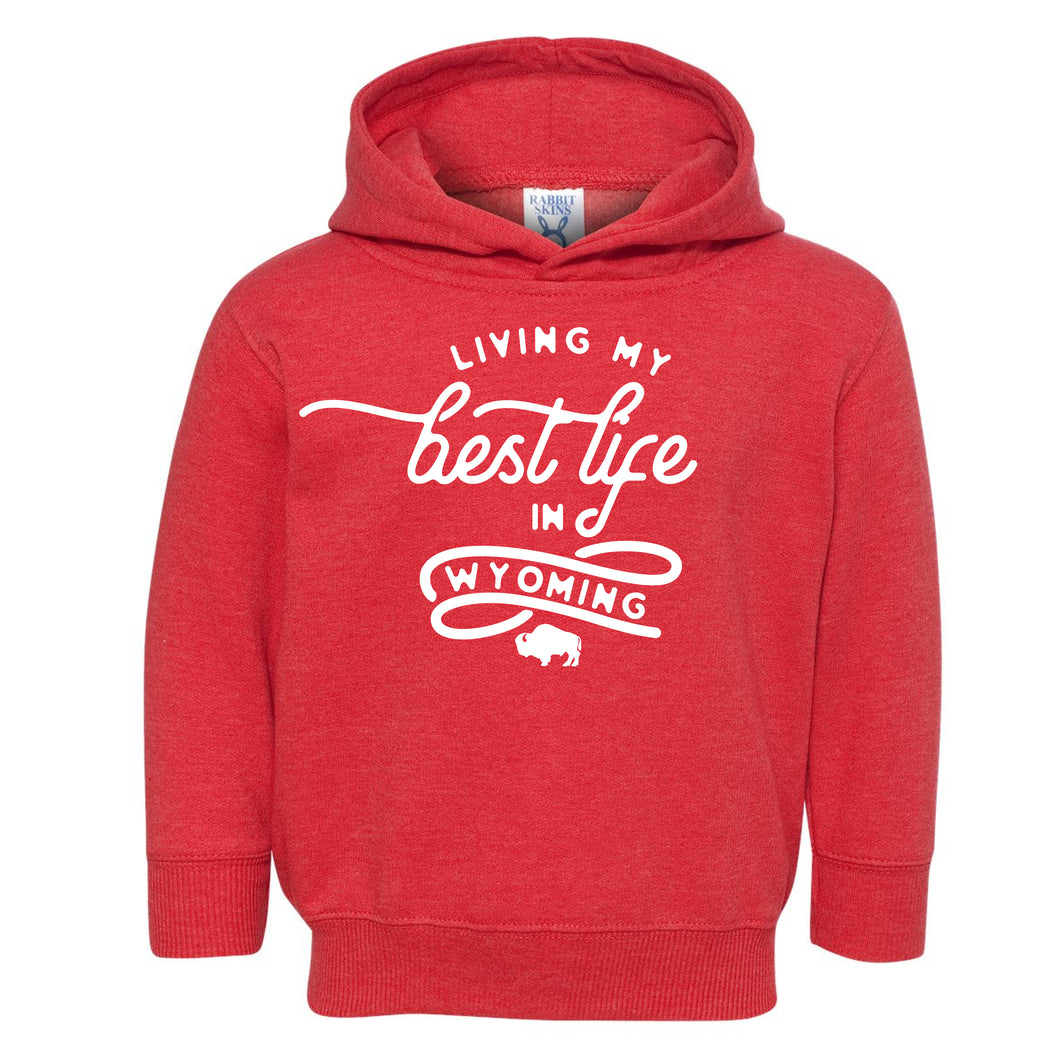 Living My Best Life in Wyoming Toddler Hooded Sweatshirt in Vintage Red