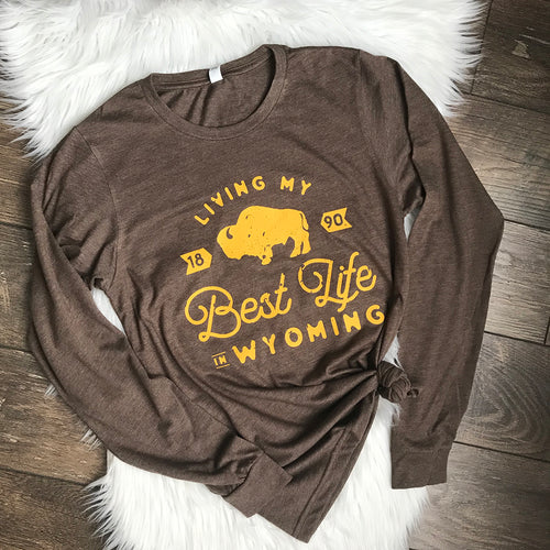 Living My Best Life in Wyoming Long-sleeve Tee in Heather Brown