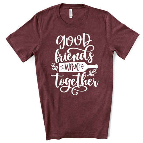 Good Friends Wine Together T-shirt