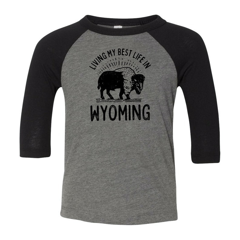 Living My Best Life in Wyoming Buffalo - 3/4 Baseball Toddler Tee