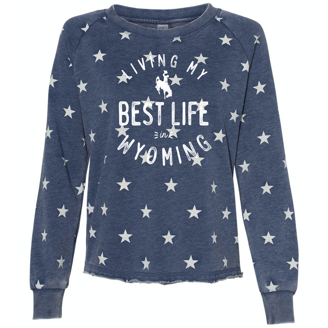Living My Best Life in Wyoming Steamboat Women's Stars Lazy Day Burnout French Terry Sweatshirt