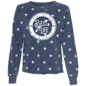 Living My Best Life in Wyoming Women's Stars Lazy Day Burnout French Terry Sweatshirt