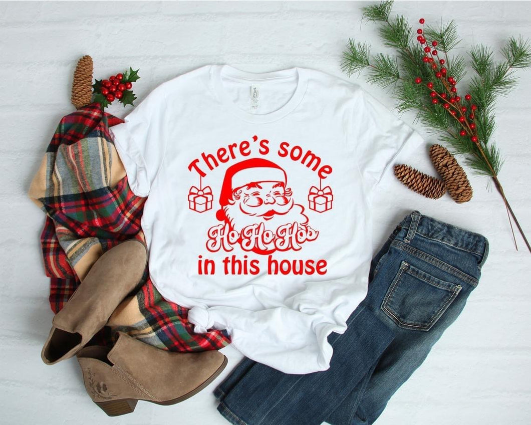 There's Some Ho Ho Hos in this House – Christmas Tee