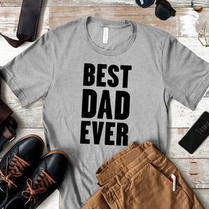 Best Dad Ever - Dad Life T-shirt